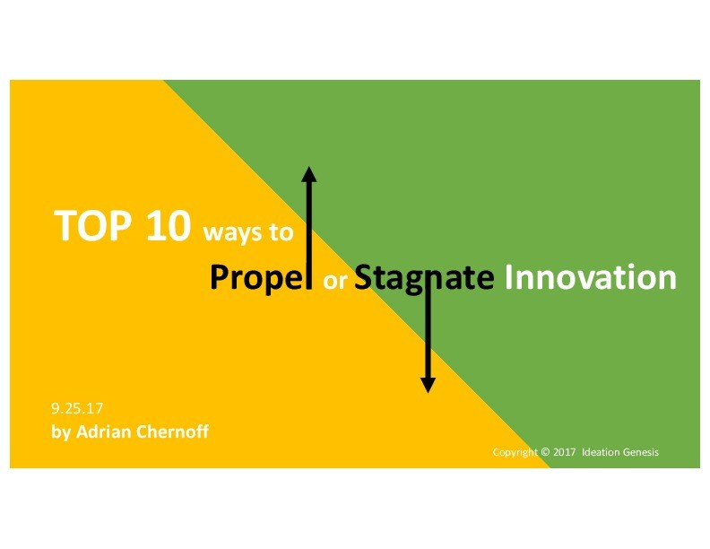Top 10 ways to Propel or Stagnate innovation
