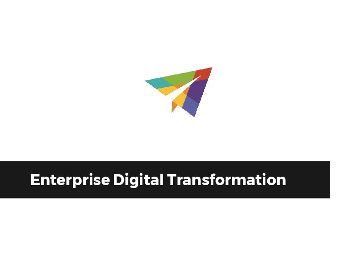 Enterprise Digital Transformation: Learning how to innovate like an agile startup