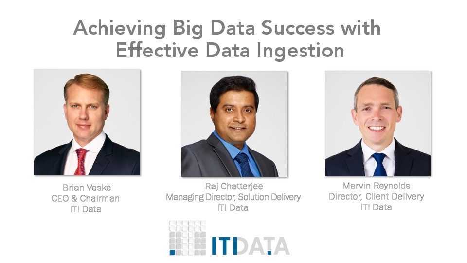 Panel: Achieving Big Data Success with Effective Data Ingestion