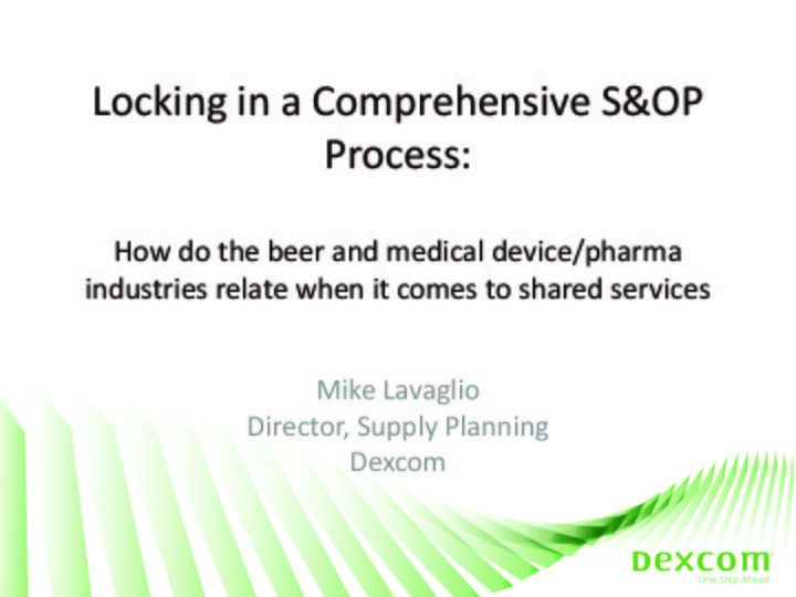 Locking in a comprehensive S&OP process: How do the beer and medical device/pharma industries relate when it comes to shared services