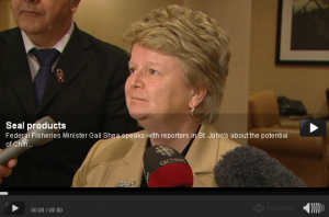 """This is a huge breakthrough for our sealing industry."" - Former Canadian Federal Fisheries Minister Gail Shea - January 19, 2011 - CLICK FOR VIDEO"