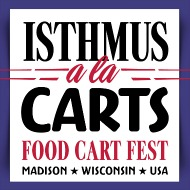 Madison, WI: Isthmus a la Carts – Madison's food cart festival returns for 2013!