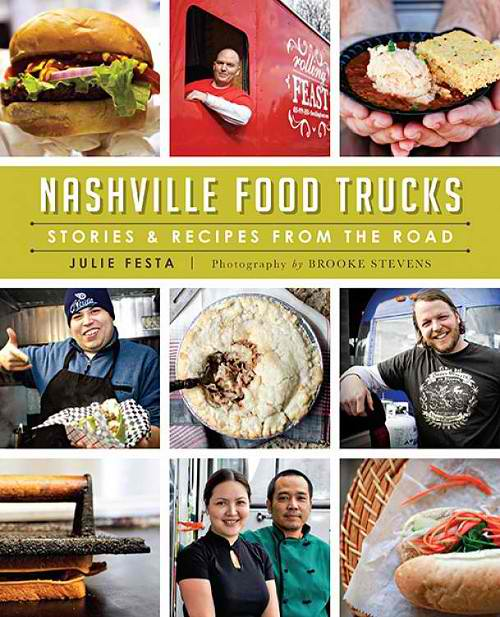 Nashville, TN: Nashville Food Trucks Book Launch Party this Saturday (Plus a Giveaway)