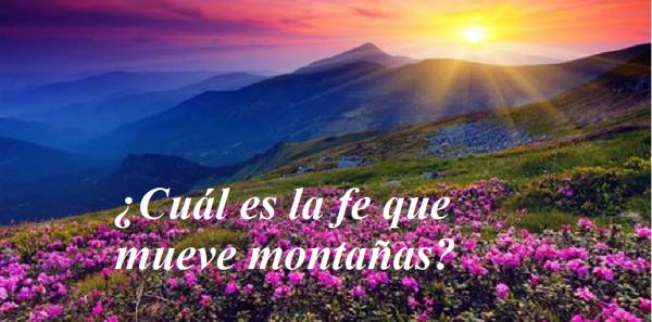una fe que mueve montañas
