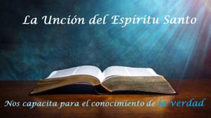 La unción del Espíritu Santo es la iluminación