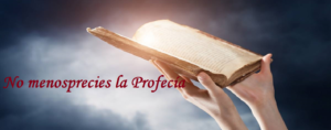 menospreciar la profecía apaga al Espíritu Santo