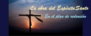 La obra del Espíritu Santo en el plan de redención