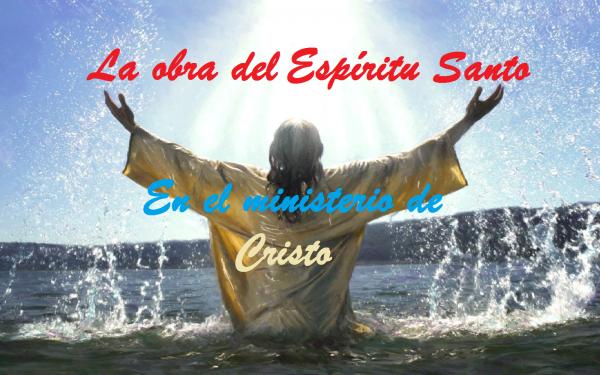 La unción en el ministerio de Cristo