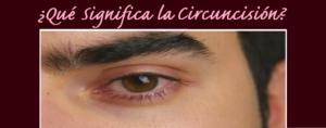 ¿Qué signific la circuncisión?