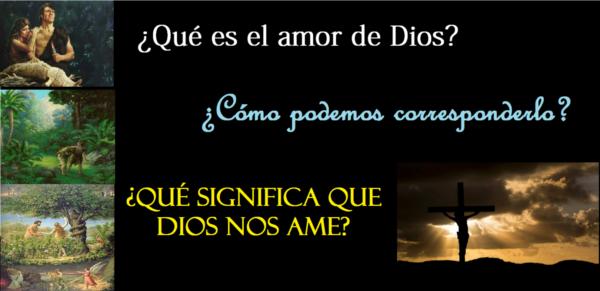 El amor de Dios y el Nuestro