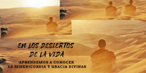 El desierto es la escuela de Dios