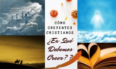 ¿Qué debe creer el creyente cristiano?
