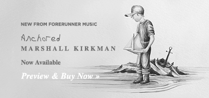 New from Forerunner Music - Anchored by Marshall Kirkman - Buy and Preview Now