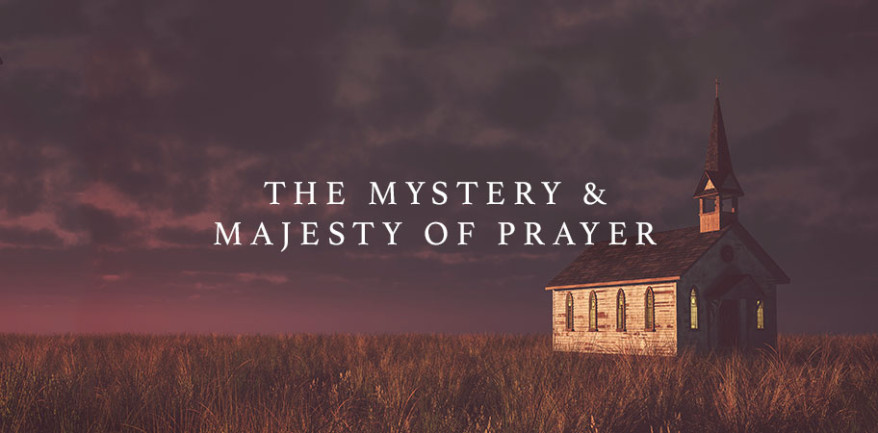 The Mystery and Majesty of Prayer - Resources