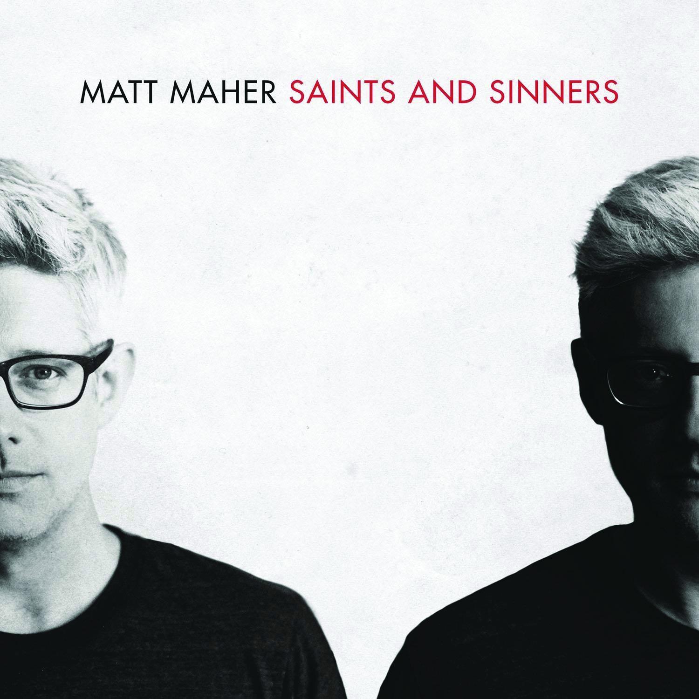 Matt Maher Saints and Sinners