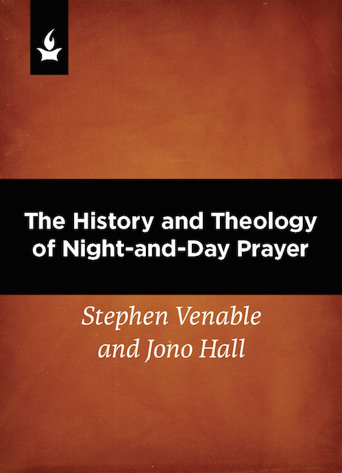 The History and Theology of Night-and-Day Prayer