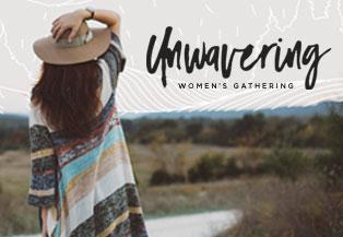 Unwavering: A Women's Gathering
