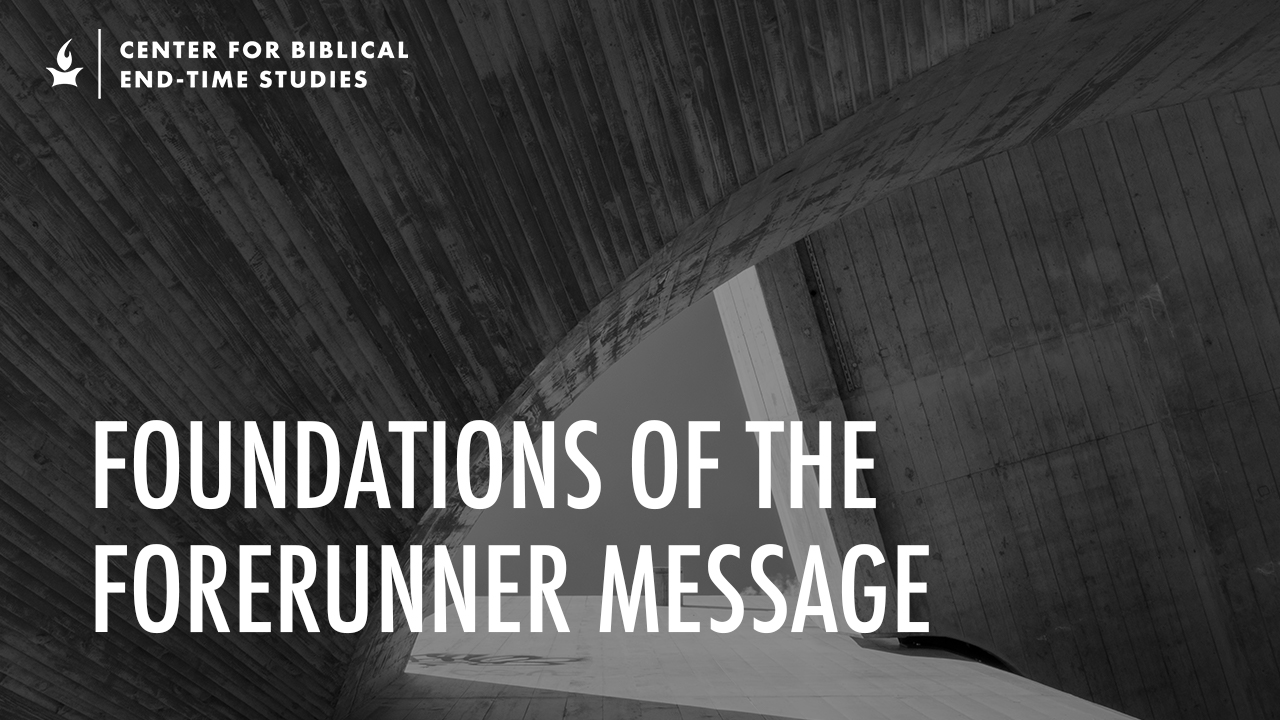 Foundations of the Forerunner Message