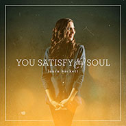 Laura Hackett - You Satisfy My Soul