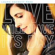 Laura Hackett Park - Love Will Have Its Day