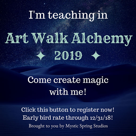 Blue celestial background with text that reads I'm teaching in Art Walk Alchemy 2019. Come create magic with me! Click this button to register now, early bird rate through 31 December 2018.