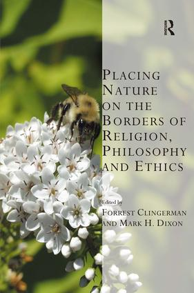 Image of book: Placing Nature on the Borders of Religion, Philosophy and Ethics