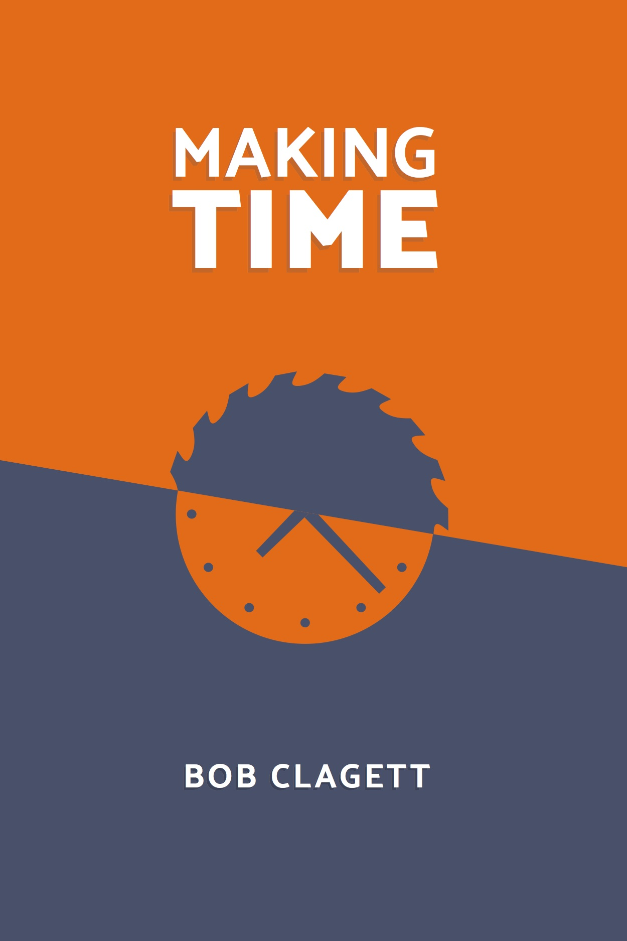6d542674706 Making Time by Bob Clagett (All Versions) - I Like to Make Stuff
