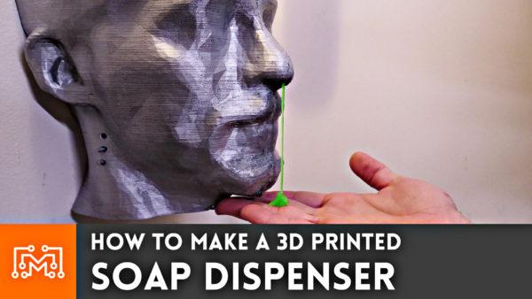 9e3fbb72dda How to Make a 3d Printed Soap Dispenser