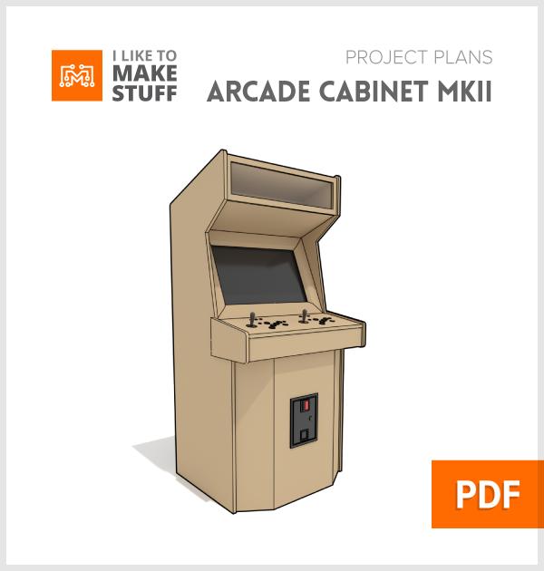 Arcade Cabinet Mkii Digital Plans I Like To Make Stuff