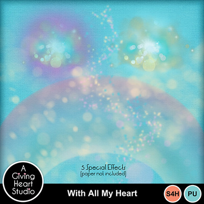Agivingheart-withallmyheart-effects