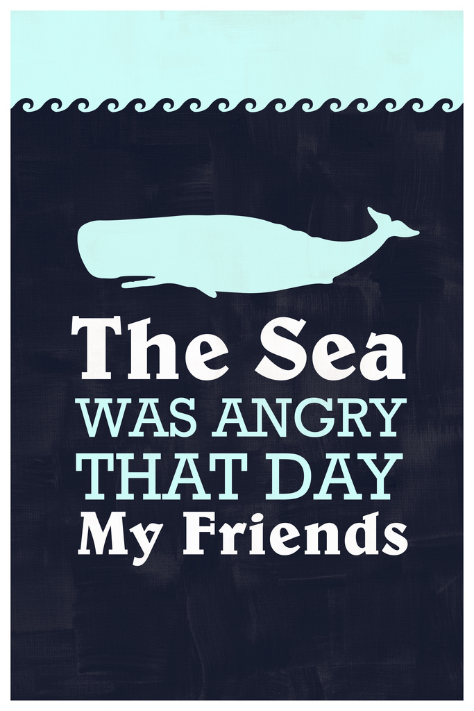 The Sea Was Angry That Day My Friends Quote Art Print Poster 12x18