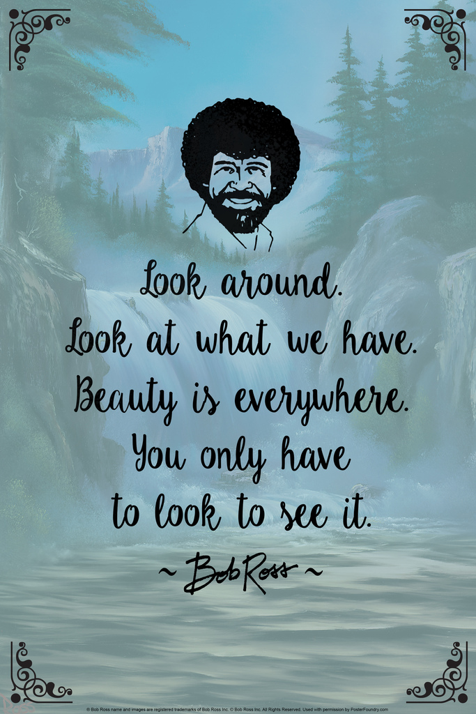 Bob Ross Look Around Beauty Is Everywhere Painting Quote Poster