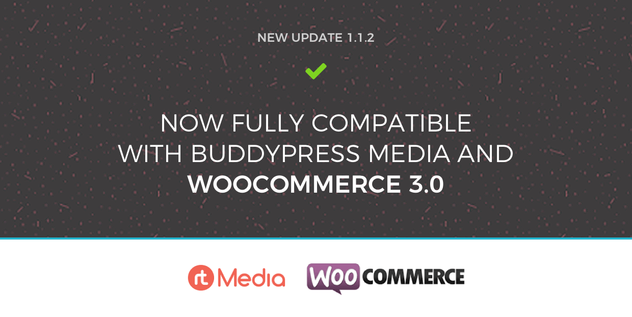 Flocks is now compatible with BuddyPress Media and WooCommerce 3.0