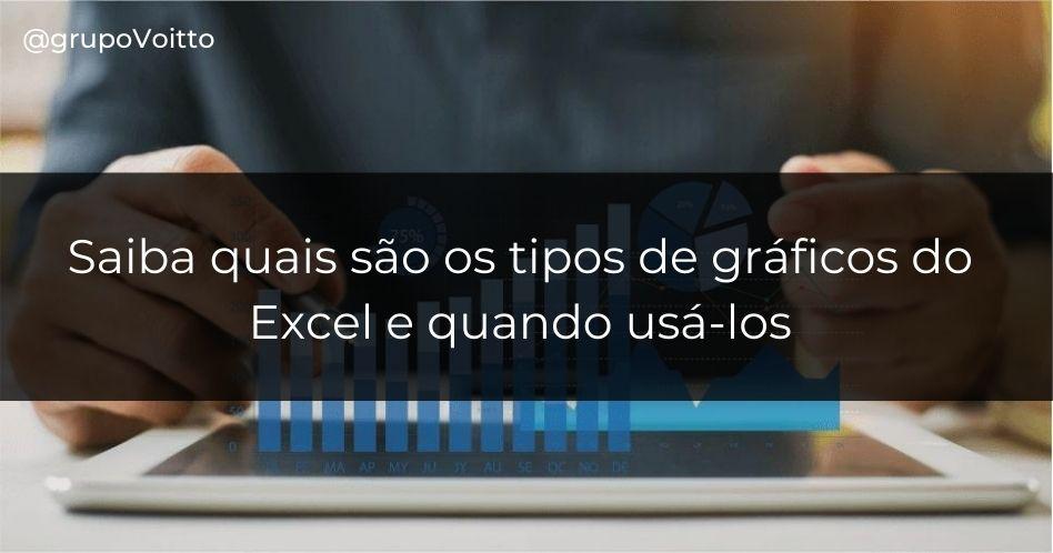 Saiba quais são os tipos de gráficos do Excel e quando usá-los