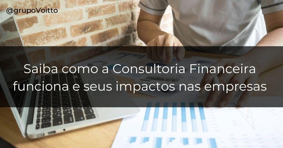 Consultoria financeira: o que é e como funciona