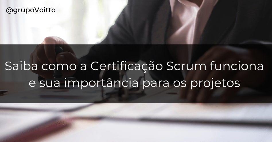 Certificação Scrum: o que é e como funciona?