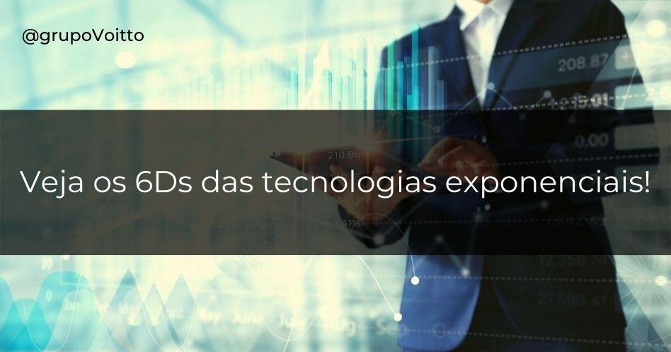 6Ds das tecnologias exponenciais: como funcionam?