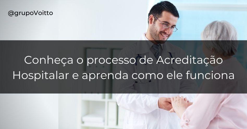 Conheça o processo de Acreditação Hospitalar e aprenda como ele funciona na prática