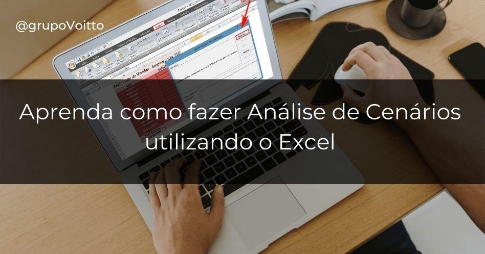 Análise de cenários: como fazer utilizando o Excel
