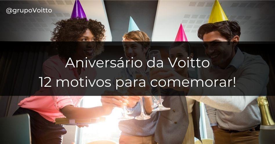 Aniversário da Voitto: 12 motivos para comemorar!