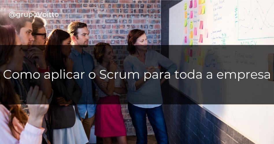 Aprenda o que deve ser levado em consideração para implementar corretamente o Scrum na sua empresa