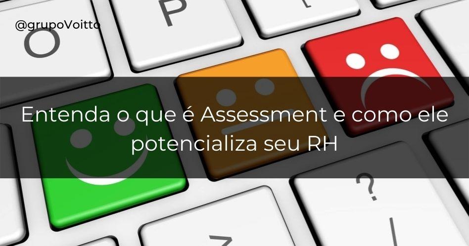 Conheça o potencial do Assessment para impulsionar seu RH!