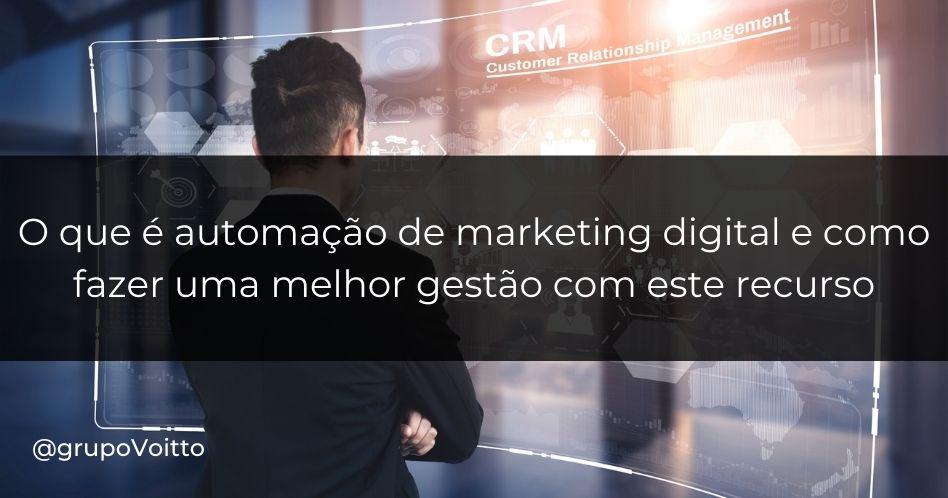O que é automação de marketing digital e como fazer uma melhor gestão de marketing e vendas com este recurso