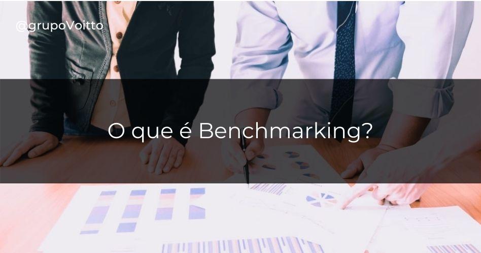 O que é Benchmarking? Conheça os principais benefícios desta pratica!