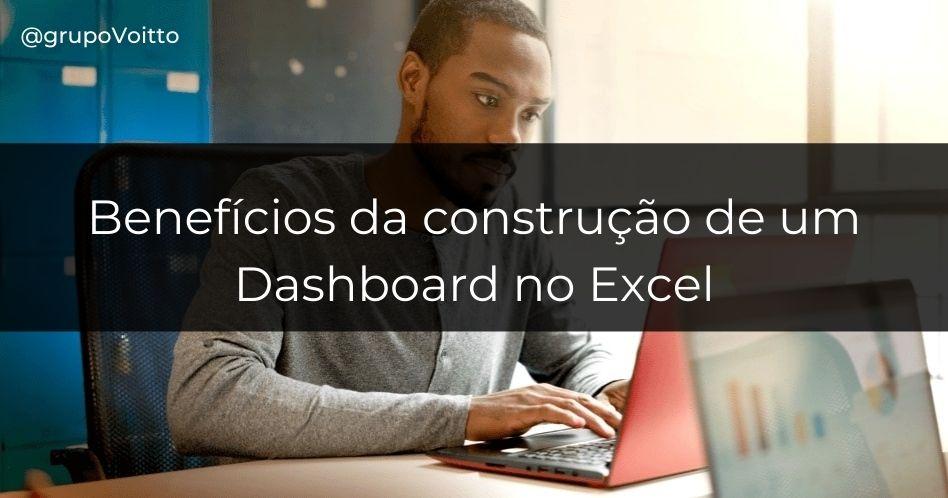 9 benefícios da construção de um Dashboard no Excel