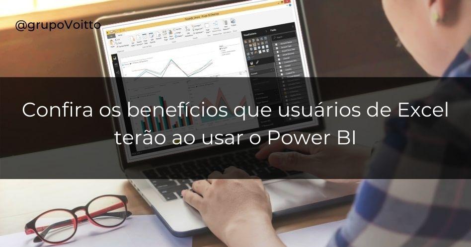 5 Benefícios que usuários de Excel terão ao usar o Power BI