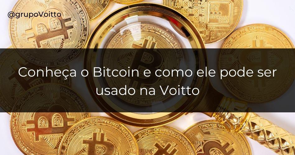 Conheça o Bitcoin e como ele pode ser usado na Voitto