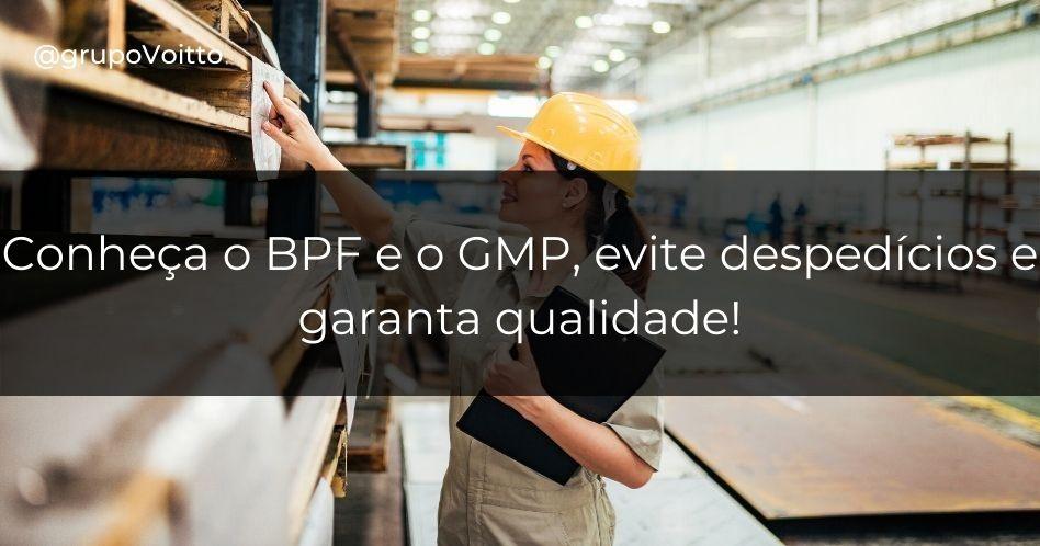 BPF ou GMP: conheça as Boas Práticas de Fabricação para evitar despedícios e garantir a qualidade