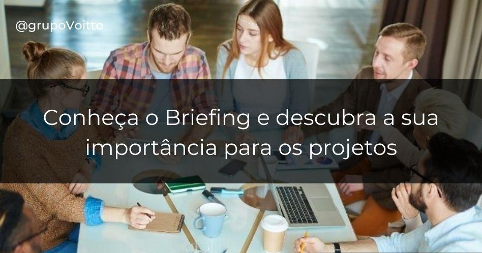 Conheça o que é Briefing e a importância para projetos assertivos