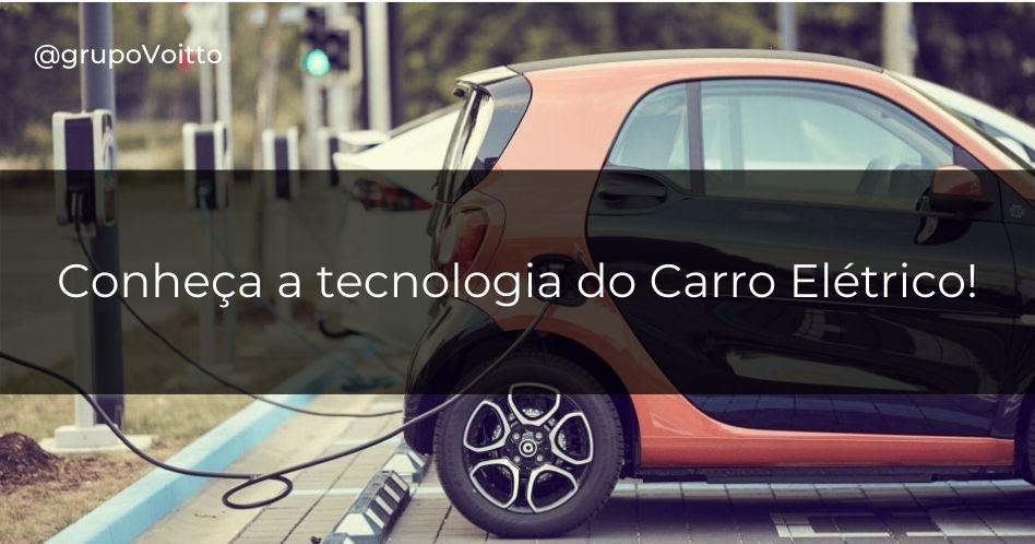Carro elétrico: tecnologia do presente ou futuro?